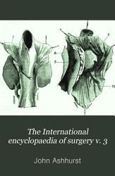 The International encyclopaedia of surgery v  3 PDF