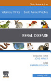 Renal Disease An Issue Of Veterinary Clinics Of North America Exotic Animal Practice E Book