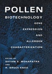 Pollen Biotechnology: Gene Expression and Allergen Characterization
