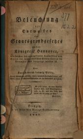 Beleuchtung des Entwurfes eines Staatsgrundgesetzes für das Königreich Hannover, wie solcher der niedergesetzten Commission von Seiten der landesherrlichen Commissarien im November 1831 vorgelegt worden ist