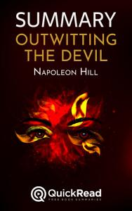Summary of    Outwitting the Devil    by Napoleon Hill   Free book by QuickRead com Book