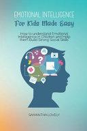 Emotional Intelligence For Kids Made Easy
