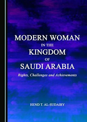 Modern Woman in the Kingdom of Saudi Arabia