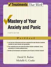 Mastery of Your Anxiety and Panic: Edition 4