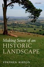 Making Sense of an Historic Landscape