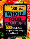 The 30 Day Whole Food Challenge Book PDF