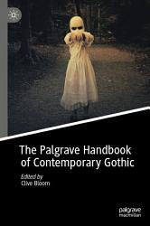 The Palgrave Handbook Of Contemporary Gothic Book PDF