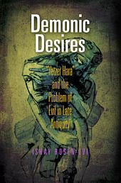 "Demonic Desires: ""Yetzer Hara"" and the Problem of Evil in Late Antiquity"