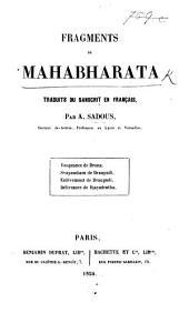 Fragments du Mahabharata traduits du Sanscrit en Français par A. Sadous. ... Vengeance de Drona. Svayambara de Draupadi. Enlèvement de Draupadi. Délivrance de Djayadratha