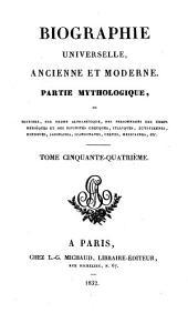 Biographie universelle, ancienne et moderne: Volume54