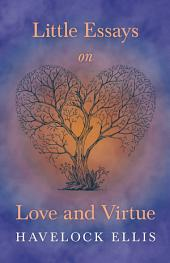 Little Essays on Love and Virtue