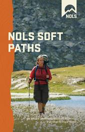 NOLS Soft Paths: Enjoying the Wilderness Without Harming It, Edition 4