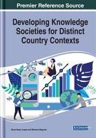 Developing Knowledge Societies for Distinct Country Contexts PDF
