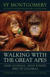 Walking with the Great Apes: Jane Goodall, Dian Fossey, Biruté Galdikas