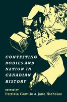 Contesting Bodies and Nation in Canadian History PDF