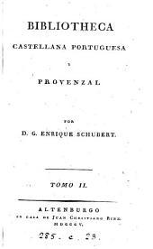 Bibliotheca castellana, portugues y proenzal, por G.E. Schubert