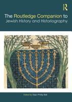 The Routledge Companion to Jewish History and Historiography PDF
