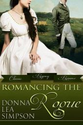 Romancing the Rogue: 3 Classic Regency Romance Novellas