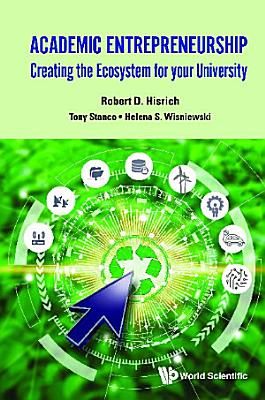 Academic Entrepreneurship  Creating The Ecosystem For Your University PDF