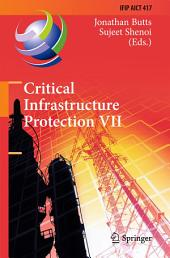 Critical Infrastructure Protection VII: 7th IFIP WG 11.10 International Conference, ICCIP 2013, Washington, DC, USA, March 18-20, 2013, Revised Selected Papers