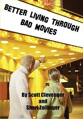Better Living Through Bad Movies PDF