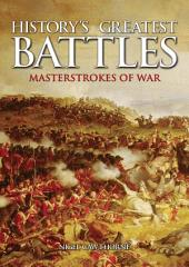 History's Greatest Battles: Masterstrokes of War [Fully Illustrated]