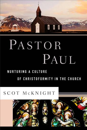 Pastor Paul  Theological Explorations for the Church Catholic  PDF
