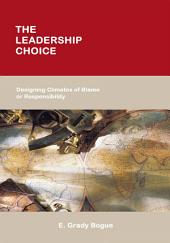 The Leadership Choice: Designing Climates of Blame or Responsibility
