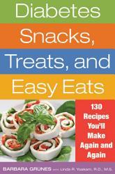 Diabetes Snacks Treats And Easy Eats Book PDF