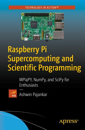 Raspberry Pi Supercomputing and Scientific Programming PDF