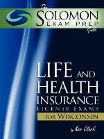 The Solomon Exam Prep Guide  Life and Health License Exam for Wisconsin PDF