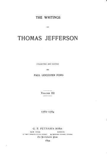 The Writings of Thomas Jefferson  1781 1784 PDF