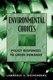 Environmental Choices: Policy Responses to Green Demands