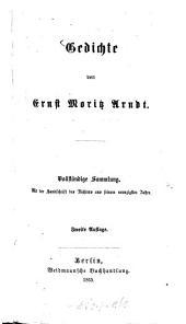 Gedichte von Ernst Moritz Arndt: vollständige Sammlung : mit der Handschrift des Dichters aus seinem 90. Jahr