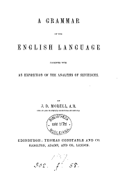A grammar of the English language, together with an exposition of the analysis of sentences