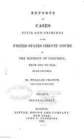 Reports of Cases Civil and Criminal: In the United States Circuit Court of the District of Columbia, from 1801 to 1841, Volume 6