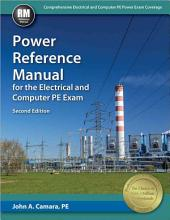 Power Reference Manual for the Electrical and Computer PE Exam, Second Edition