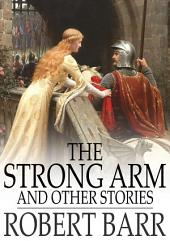 The Strong Arm: And Other Stories