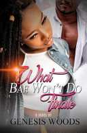 What Bae Won't Do: the Finale