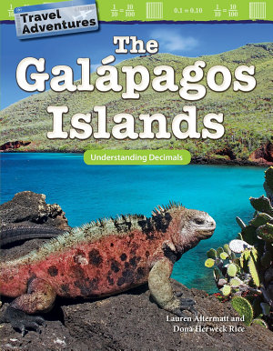 Travel Adventures  The Gal  pagos Islands  Understanding Decimals 6 Pack PDF