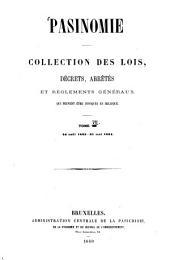Pasinomie, ou Collection complète des lois, décrets, arrêtés et règlements généraux qui peuvent être invoqués en Belgique: Volume7