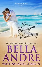 The Barefoot Wedding (Married in Malibu): Contemporary Romance