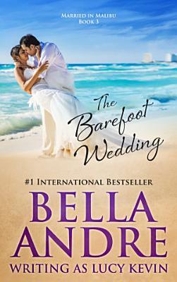 The Barefoot Wedding  Married in Malibu  PDF