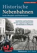 Historische Nebenbahnen in der Oberpfalz und Niederbayern PDF