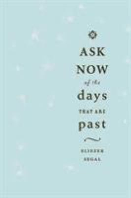 Ask Now of the Days that are Past PDF
