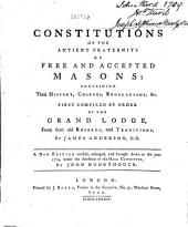 Constitutions of the Antient Fraternity of Free an Accepted Masons, Containing Their History, Charges, Regulations, Etc., First Compiled by Order of the Grand Lodge from Their Old Records and Traditions by James Anderson: Part 4