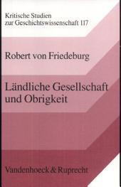Ländliche Gesellschaft und Obrigkeit: Gemeindeprotest und politische Mobilisierung im 18. und 19. Jahrhundert
