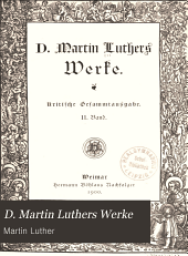 D. Martin Luthers Werke: kritische Gesamtausgabe, Band 11