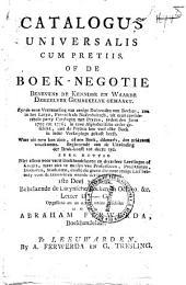 Catalogus universalis cum pretiis, of: de Boek-negotie benevens de kennisse van waarde derzelver gemakkelyk gemaakt zynde eene verzameling van eenige duizenden van boeken, zoo in het Latyn, Fransch als Nederduitsch, uit een considerabele party catalogi met pryzen, zedert den jaare 1709 tot 1771; in eene alphabetische order geschikt, met de pryzen hoe veel elk boek in ieder verkopinge gekost heeft; waar uit men kan zien, of een boek dikmaals, dan zeldzaam, voorkomt, beginnende van de uitvinding der druk-konst tot deeze tyd: Volume 9