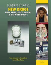 New Drugs: Bath Salts, Spice, Salvia, & Designer Drugs